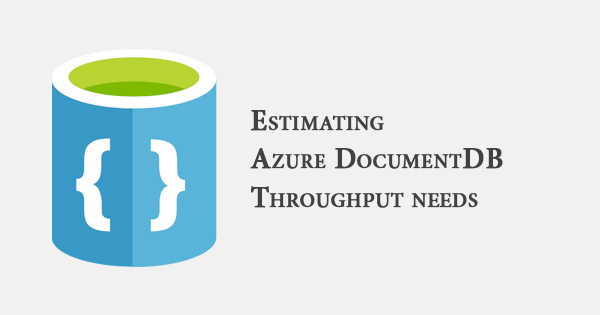 Azure_estimating-azure-documentdb-throughput-needs_01